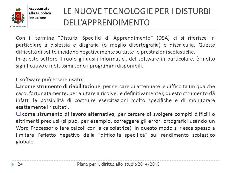 """Assessorato alla Pubblica Istruzione LE NUOVE TECNOLOGIE PER I DISTURBI DELL'APPRENDIMENTO 24 Con il termine """"Disturbi Specifici di Apprendimento"""" (DS"""