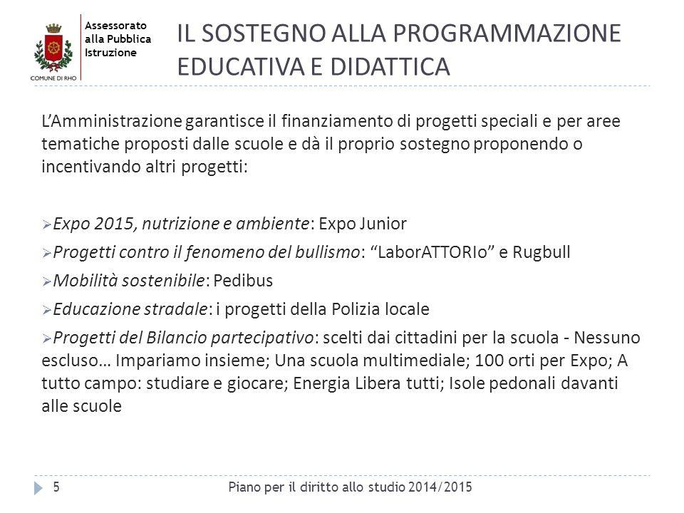 Assessorato alla Pubblica Istruzione L'Amministrazione garantisce il finanziamento di progetti speciali e per aree tematiche proposti dalle scuole e d