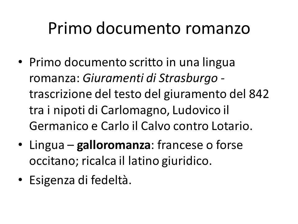Primo documento romanzo Primo documento scritto in una lingua romanza: Giuramenti di Strasburgo - trascrizione del testo del giuramento del 842 tra i
