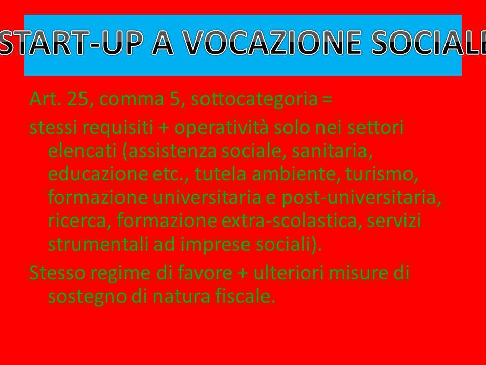Art. 25, comma 5, sottocategoria = stessi requisiti + operatività solo nei settori elencati (assistenza sociale, sanitaria, educazione etc., tutela am