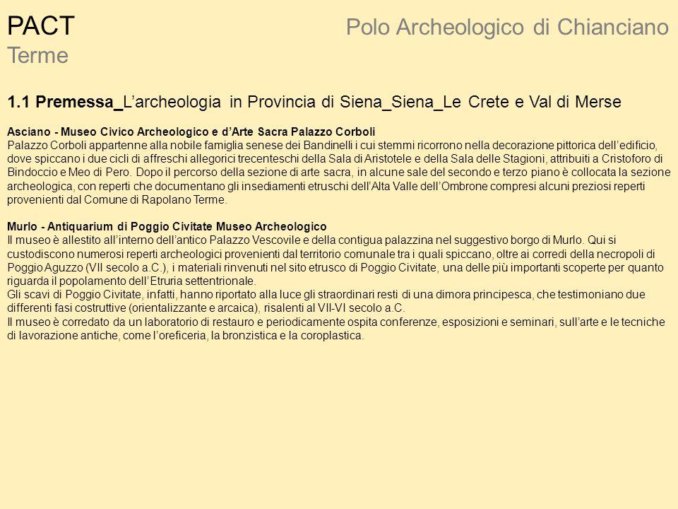 PACT Polo Archeologico di Chianciano Terme 1.1 Premessa_L'archeologia in Provincia di Siena_Siena_Le Crete e Val di Merse Asciano - Museo Civico Arche