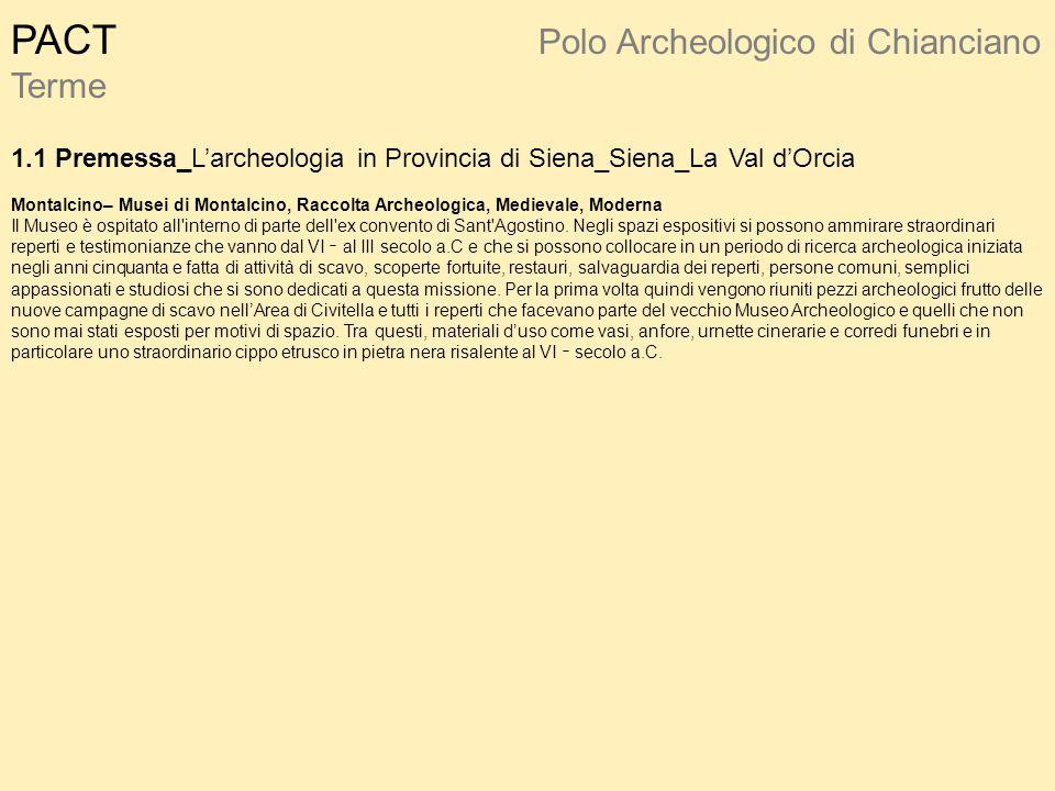 PACT Polo Archeologico di Chianciano Terme 1.1 Premessa_L'archeologia in Provincia di Siena_Siena_La Val d'Orcia Montalcino– Musei di Montalcino, Racc