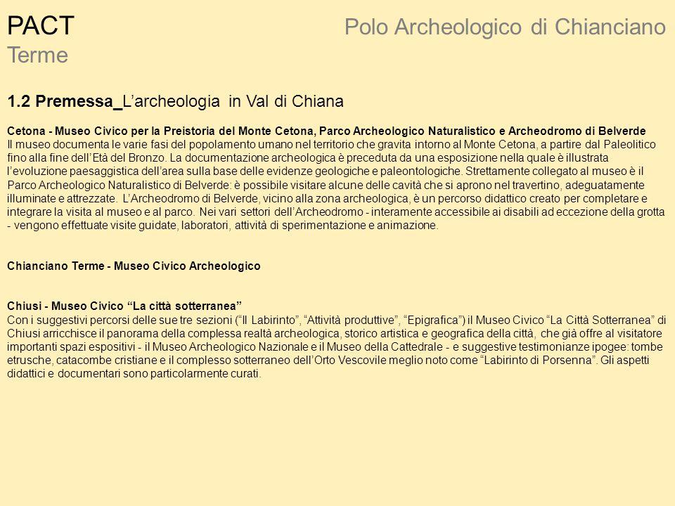 PACT Polo Archeologico di Chianciano Terme 1.2 Premessa_L'archeologia in Val di Chiana Cetona - Museo Civico per la Preistoria del Monte Cetona, Parco