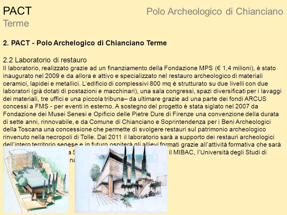 PACT Polo Archeologico di Chianciano Terme 2. PACT - Polo Archelogico di Chianciano Terme 2.2 Laboratorio di restauro Il laboratorio, realizzato grazi