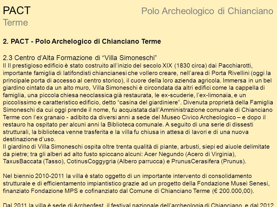 """PACT Polo Archeologico di Chianciano Terme 2. PACT - Polo Archelogico di Chianciano Terme 2.3 Centro d'Alta Formazione di """"Villa Simoneschi"""" Il Il pre"""