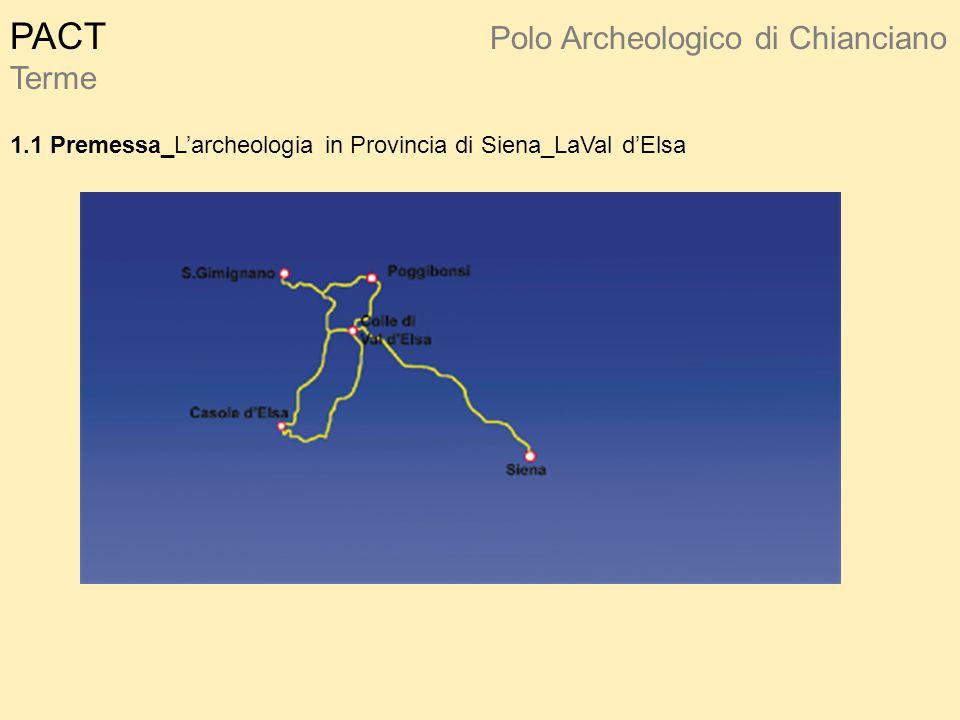 PACT Polo Archeologico di Chianciano Terme 1.1 Premessa_L'archeologia in Provincia di Siena_LaVal d'Elsa
