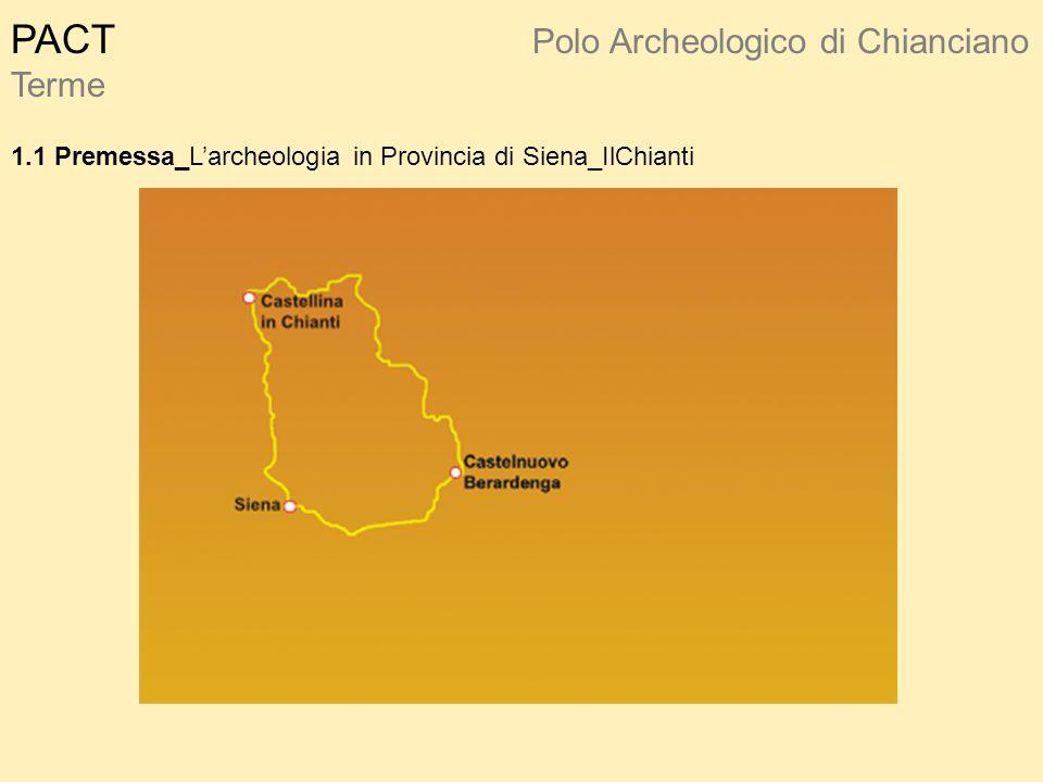 PACT Polo Archeologico di Chianciano Terme 1.1 Premessa_L'archeologia in Provincia di Siena_IlChianti