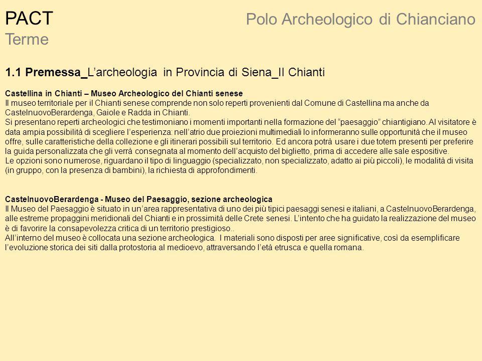 PACT Polo Archeologico di Chianciano Terme 1.1 Premessa_L'archeologia in Provincia di Siena_Il Chianti Castellina in Chianti – Museo Archeologico del