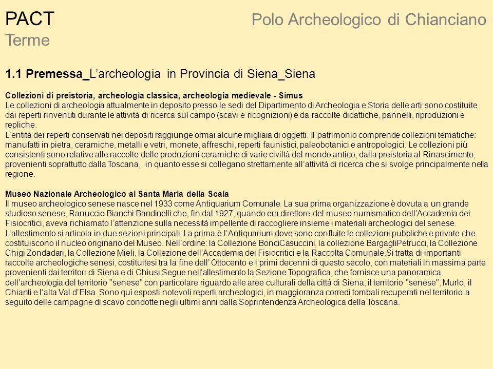PACT Polo Archeologico di Chianciano Terme 1.1 Premessa_L'archeologia in Provincia di Siena_Siena Collezioni di preistoria, archeologia classica, arch