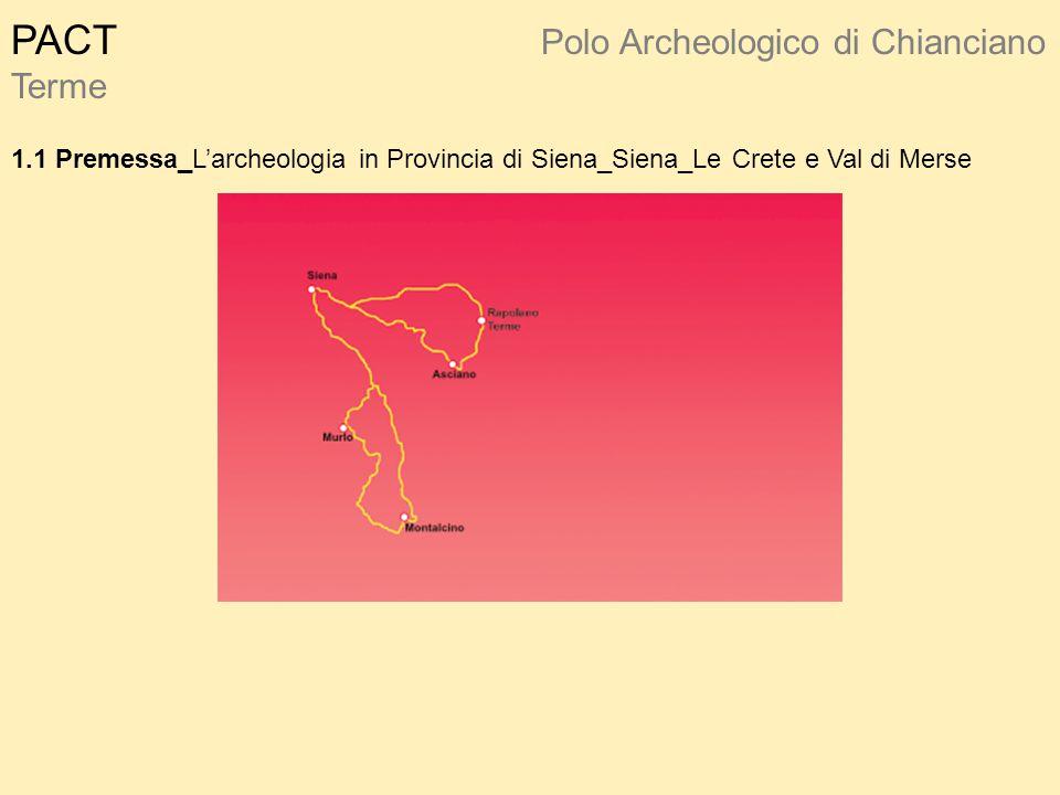 PACT Polo Archeologico di Chianciano Terme 1.1 Premessa_L'archeologia in Provincia di Siena_Siena_Le Crete e Val di Merse