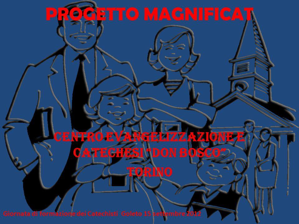 IDENTIFICAZIONE DEL PROGETTO Nell'ambito del ripensamento della catechesi in Italia e più precisamente dell'Iniziazione Cristiana, il Progetto Magnificat ha trovato vasta accoglienza e larghi consensi.