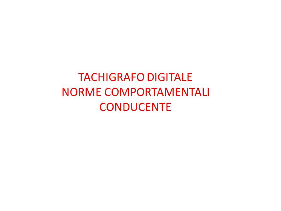 TACHIGRAFO DIGITALE NORME COMPORTAMENTALI CONDUCENTE