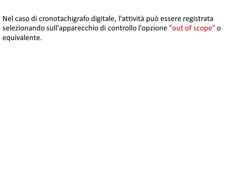 Nel caso di cronotachigrafo digitale, l'attività può essere registrata selezionando sull'apparecchio di controllo l'opzione
