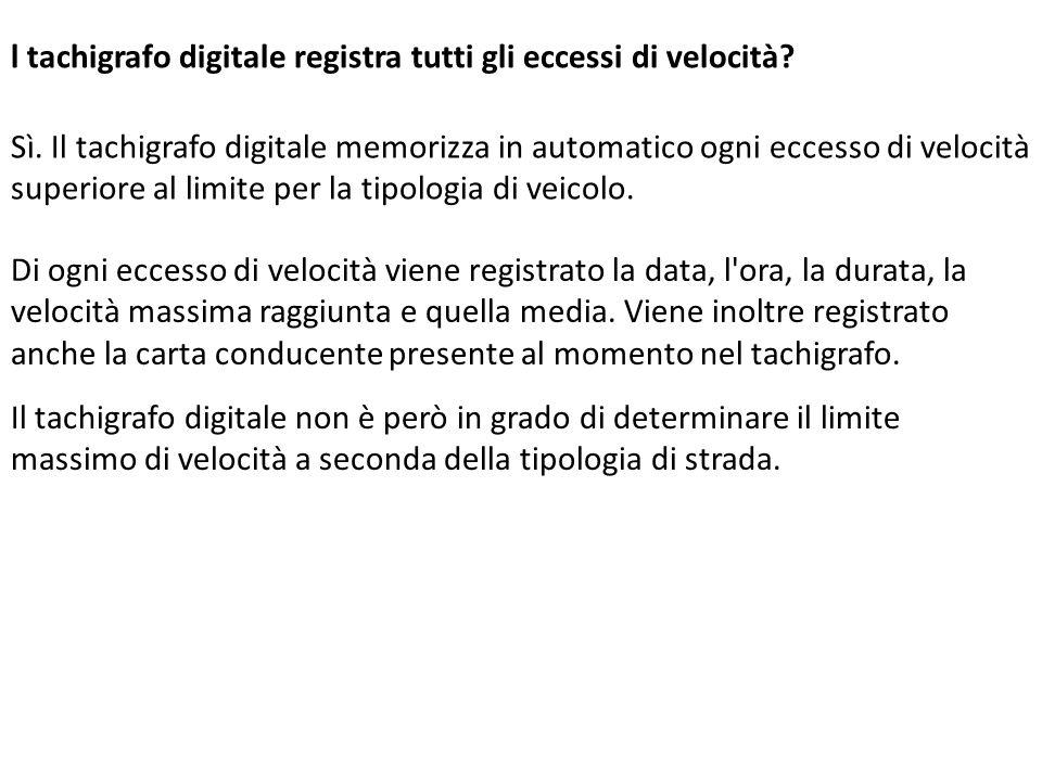 l tachigrafo digitale registra tutti gli eccessi di velocità? Sì. Il tachigrafo digitale memorizza in automatico ogni eccesso di velocità superiore al