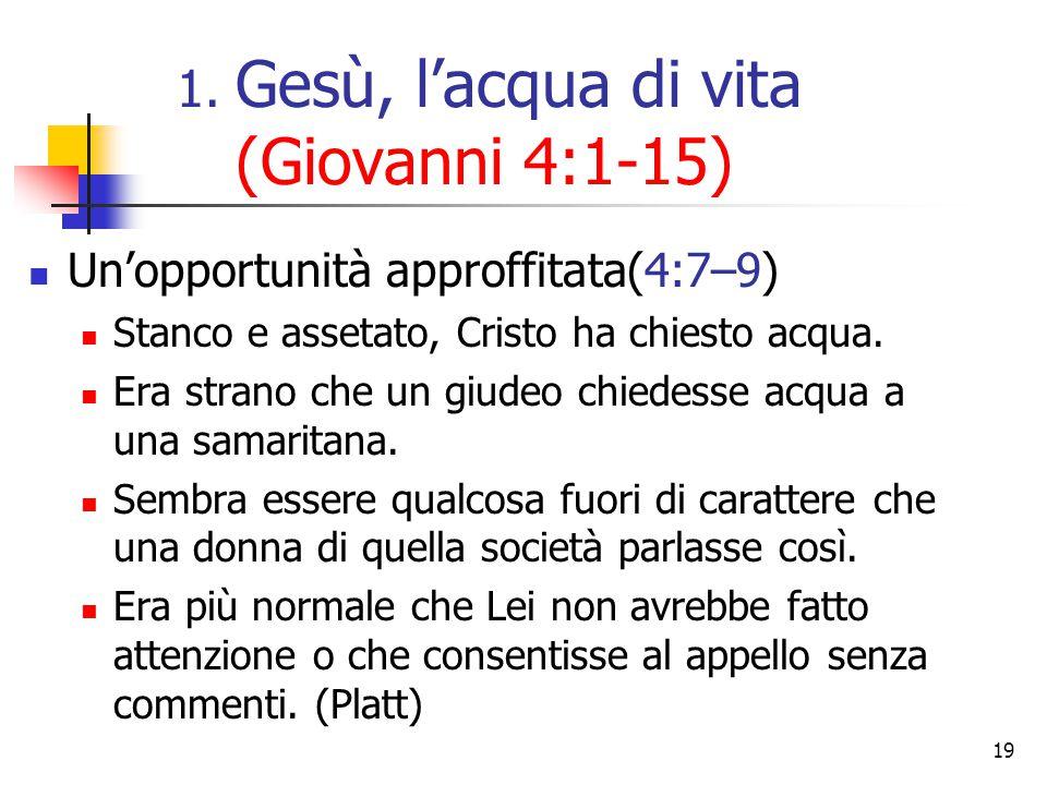 19 Un'opportunità approffitata(4:7–9) Stanco e assetato, Cristo ha chiesto acqua. Era strano che un giudeo chiedesse acqua a una samaritana. Sembra es