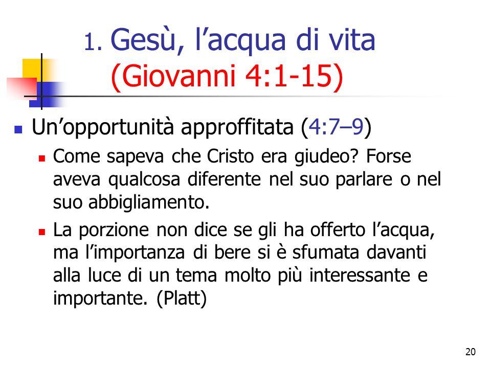 20 Un'opportunità approffitata (4:7–9) Come sapeva che Cristo era giudeo? Forse aveva qualcosa diferente nel suo parlare o nel suo abbigliamento. La p