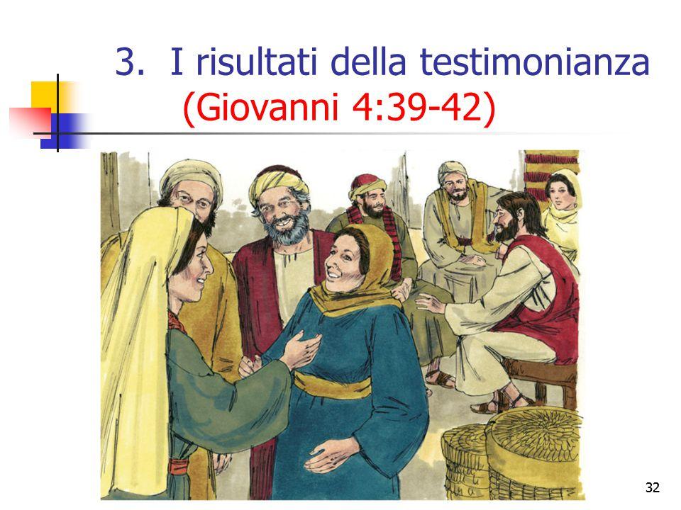 32 3.I risultati della testimonianza (Giovanni 4:39-42)