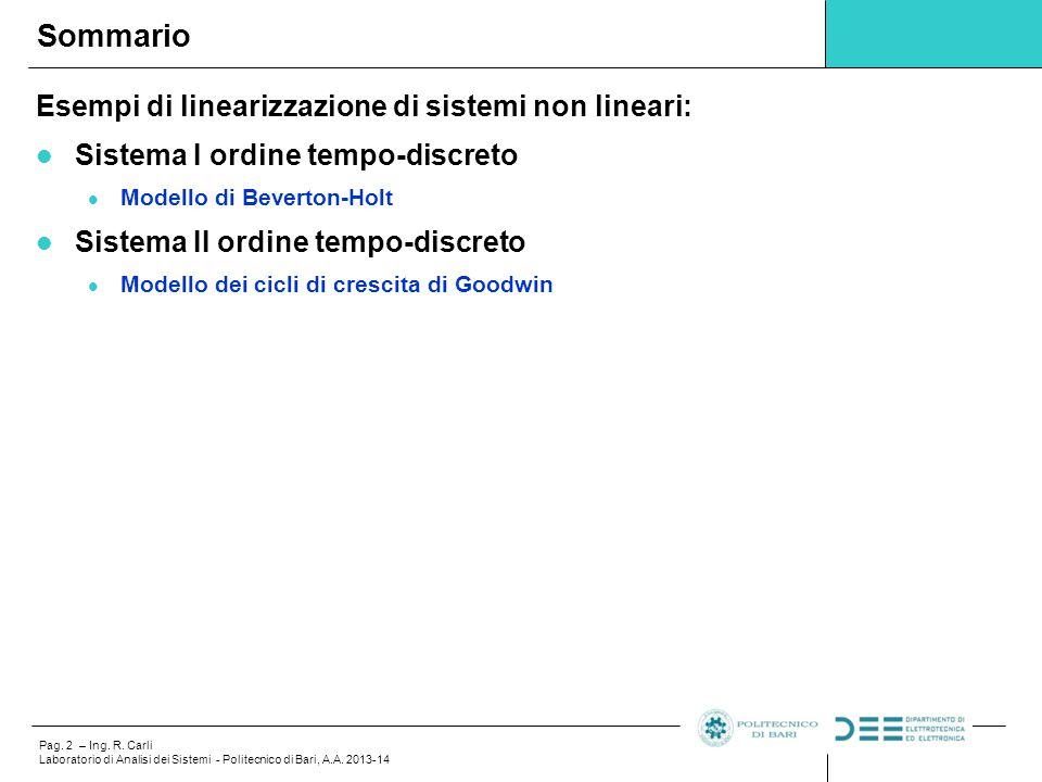 Pag. 2 – Ing. R. Carli Laboratorio di Analisi dei Sistemi - Politecnico di Bari, A.A. 2013-14 Esempi di linearizzazione di sistemi non lineari: Sistem