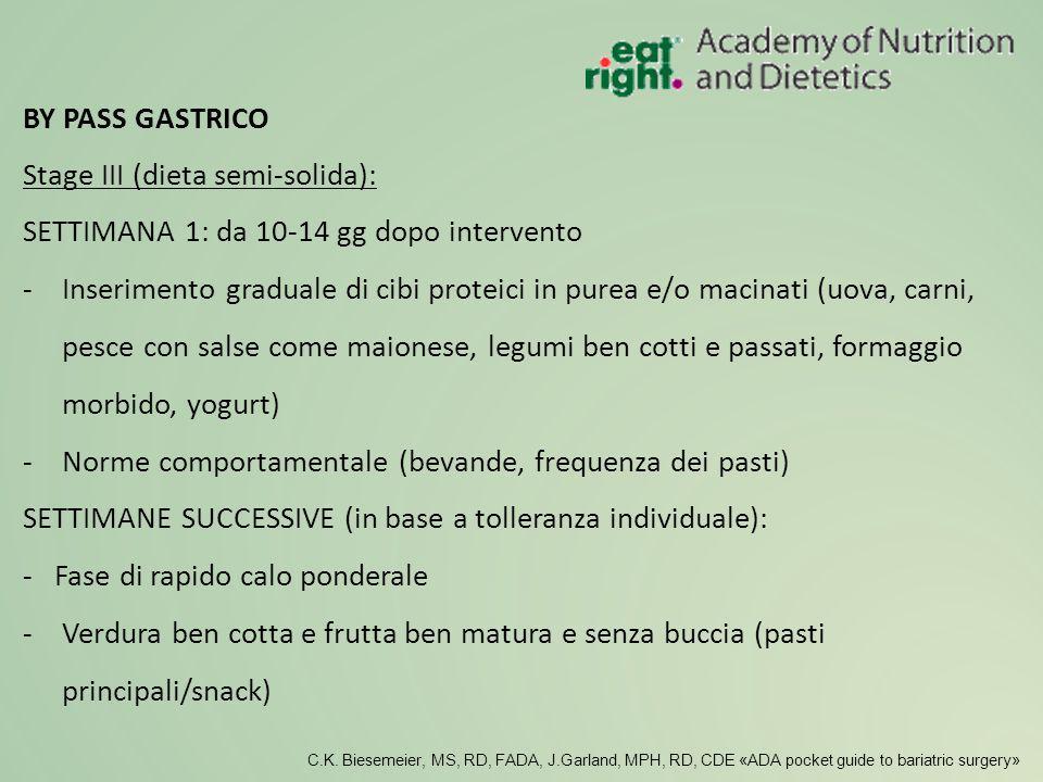 Stage III (dieta semi-solida): SETTIMANA 1: da 10-14 gg dopo intervento -Inserimento graduale di cibi proteici in purea e/o macinati (uova, carni, pes