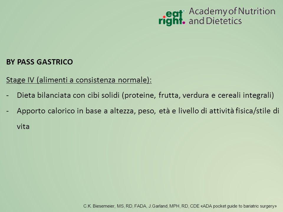 Stage IV (alimenti a consistenza normale): -Dieta bilanciata con cibi solidi (proteine, frutta, verdura e cereali integrali) -Apporto calorico in base