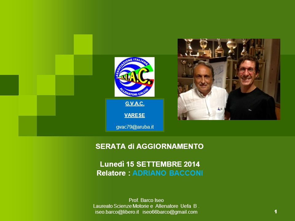 SERATA di AGGIORNAMENTO Lunedì 15 SETTEMBRE 2014 Relatore : ADRIANO BACCONI Prof.
