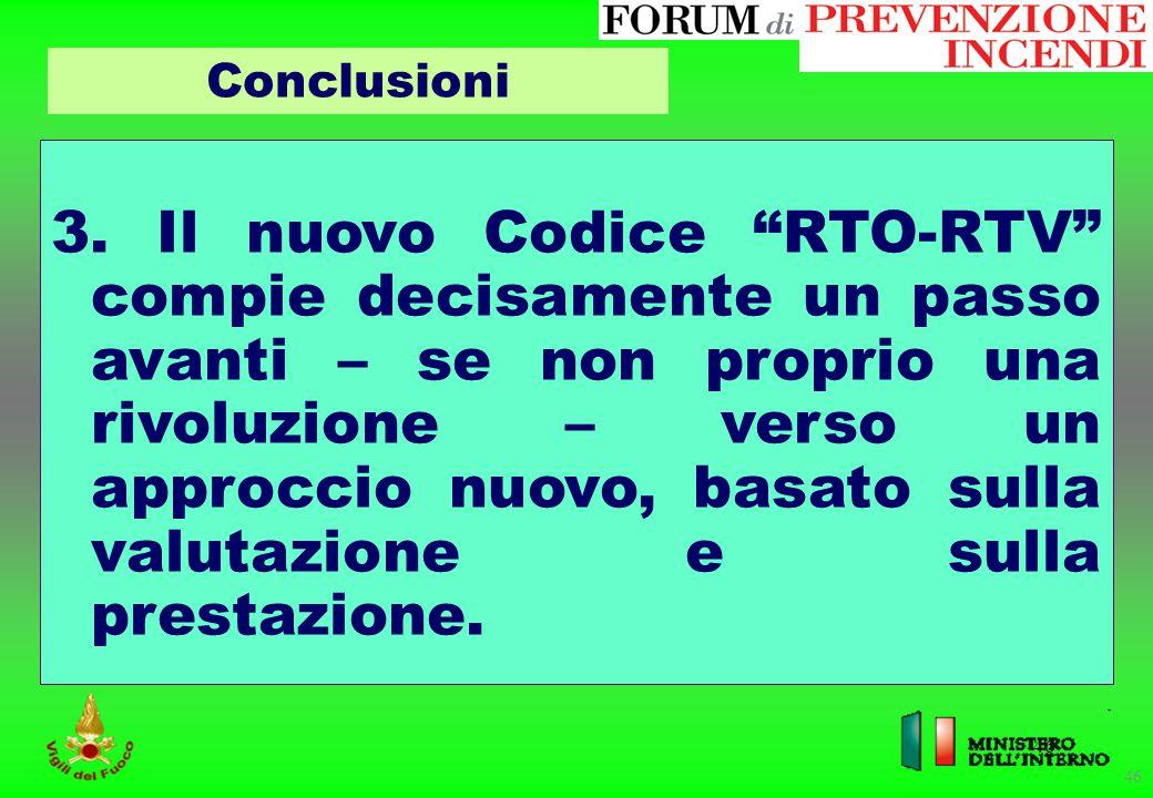 """46 3. Il nuovo Codice """"RTO-RTV"""" compie decisamente un passo avanti – se non proprio una rivoluzione – verso un approccio nuovo, basato sulla valutazio"""