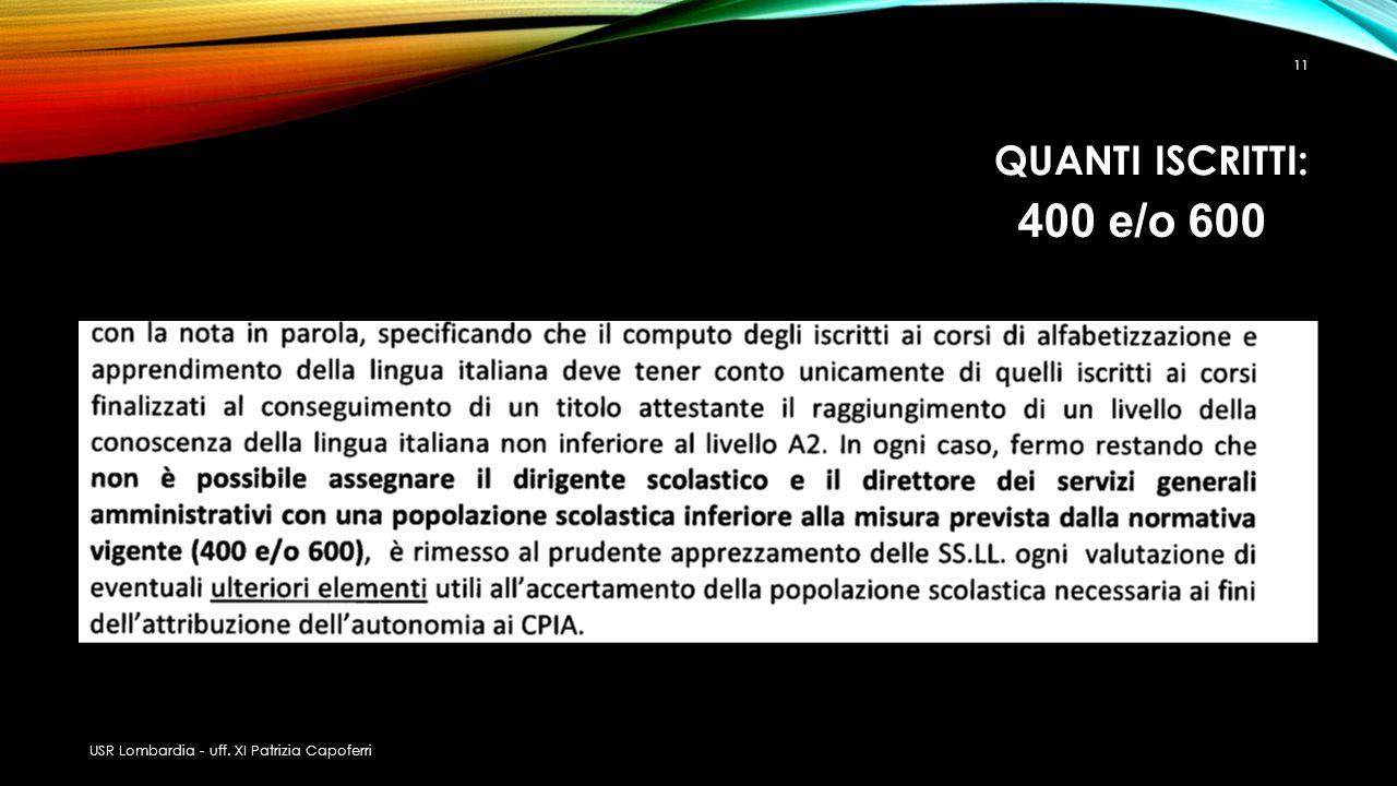 QUANTI ISCRITTI: USR Lombardia - uff. XI Patrizia Capoferri 11 400 e/o 600