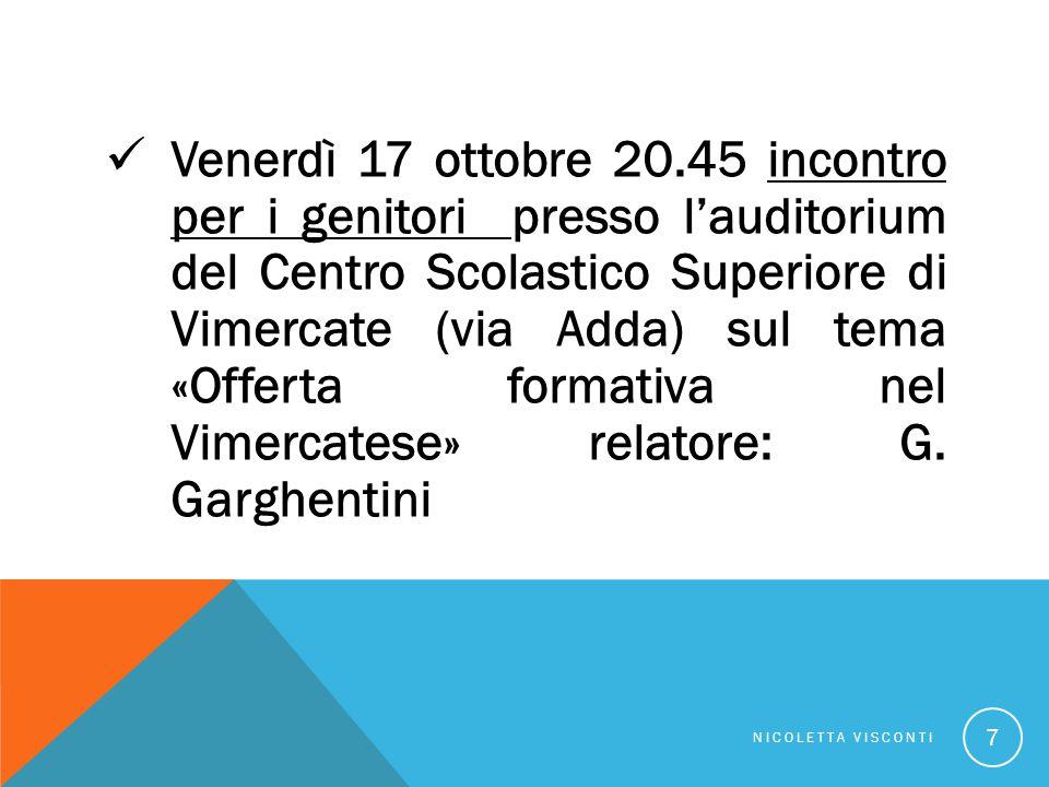 Venerdì 17 ottobre 20.45 incontro per i genitori presso l'auditorium del Centro Scolastico Superiore di Vimercate (via Adda) sul tema «Offerta formativa nel Vimercatese» relatore: G.