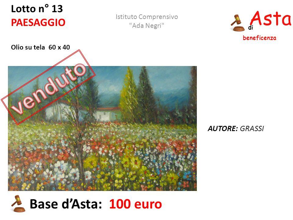 Asta beneficenza di Lotto n° 13 PAESAGGIO Olio su tela 60 x 40 AUTORE: GRASSI Base d'Asta: 100 euro Istituto Comprensivo