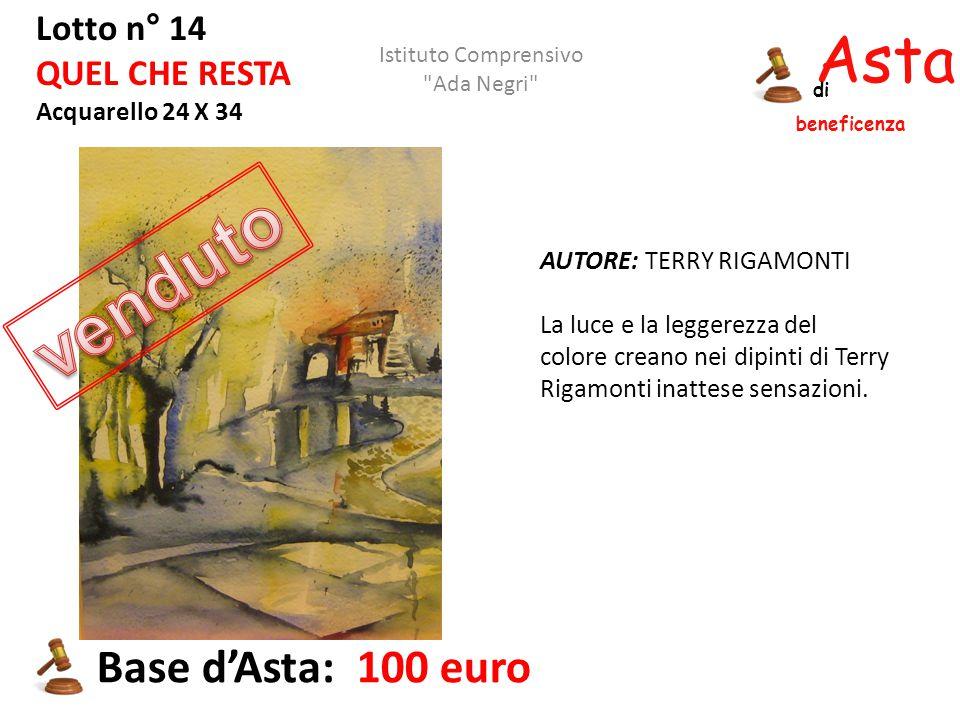 Asta beneficenza di Lotto n° 14 QUEL CHE RESTA Acquarello 24 X 34 AUTORE: TERRY RIGAMONTI La luce e la leggerezza del colore creano nei dipinti di Ter