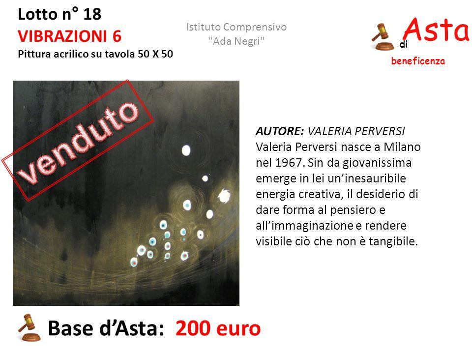 Asta beneficenza di Lotto n° 18 VIBRAZIONI 6 Pittura acrilico su tavola 50 X 50 AUTORE: VALERIA PERVERSI Valeria Perversi nasce a Milano nel 1967. Sin