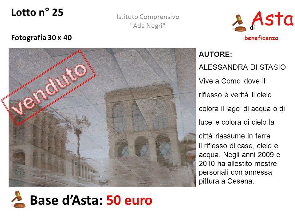 Asta beneficenza di Lotto n° 25 Fotografia 30 x 40 Base d'Asta: 50 euro Istituto Comprensivo