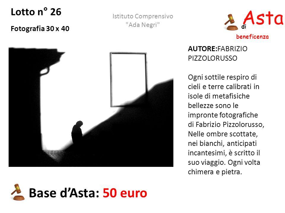 Asta beneficenza di Lotto n° 26 Fotografia 30 x 40 Base d'Asta: 50 euro Istituto Comprensivo