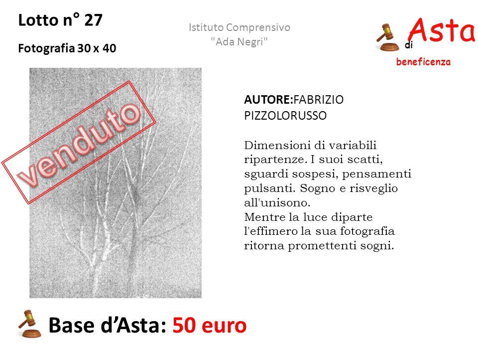 Asta beneficenza di Lotto n° 27 Fotografia 30 x 40 Base d'Asta: 50 euro Istituto Comprensivo