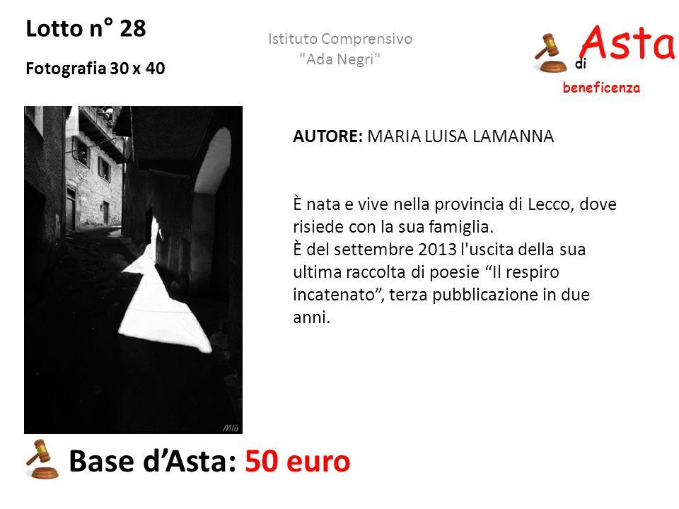Asta beneficenza di Lotto n° 28 Fotografia 30 x 40 Base d'Asta: 50 euro Istituto Comprensivo