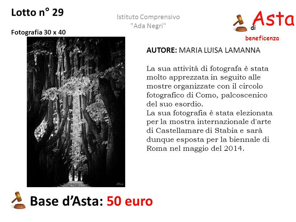 Asta beneficenza di Lotto n° 29 Fotografia 30 x 40 Base d'Asta: 50 euro Istituto Comprensivo