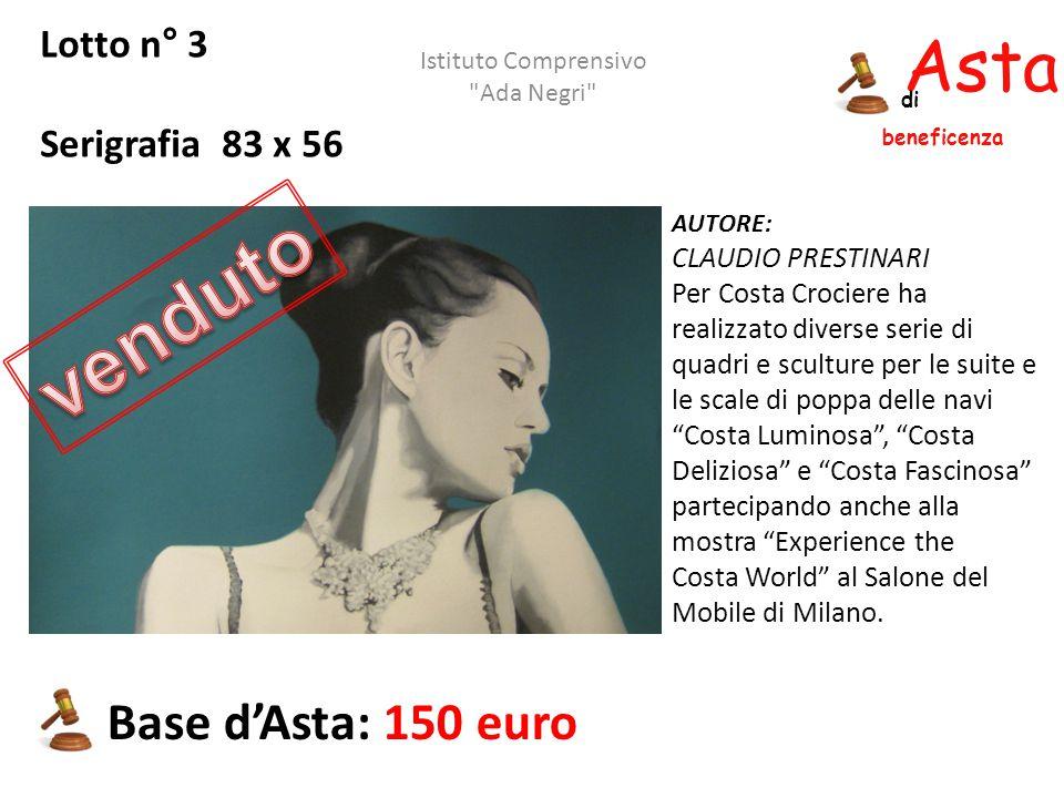 Asta beneficenza di Lotto n° 3 Serigrafia 83 x 56 AUTORE: CLAUDIO PRESTINARI Per Costa Crociere ha realizzato diverse serie di quadri e sculture per l