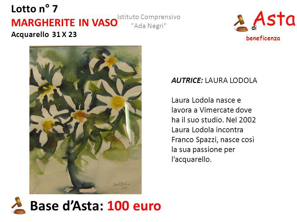 Asta beneficenza di Lotto n° 7 MARGHERITE IN VASO Acquarello 31 X 23 AUTRICE: LAURA LODOLA Laura Lodola nasce e lavora a Vimercate dove ha il suo stud