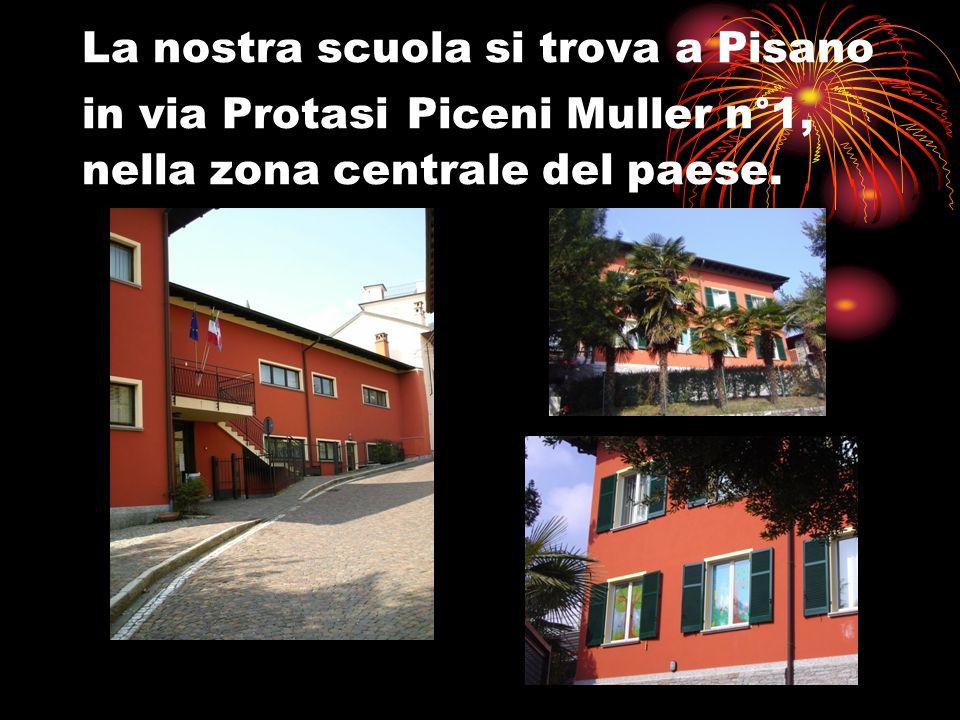 La nostra scuola si trova a Pisano in via Protasi Piceni Muller n°1, nella zona centrale del paese.