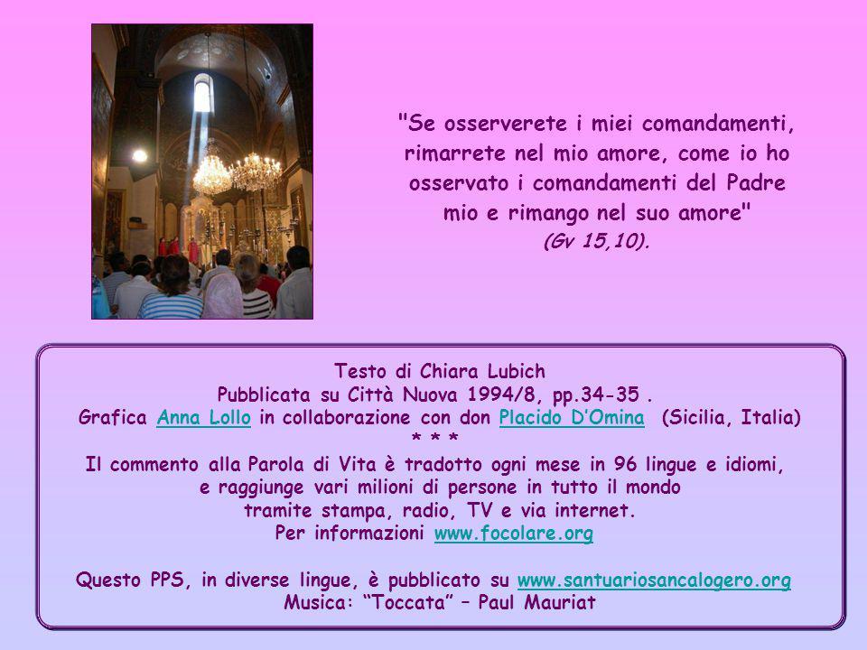 Giacché poi il Comandamento Nuovo di Gesù (