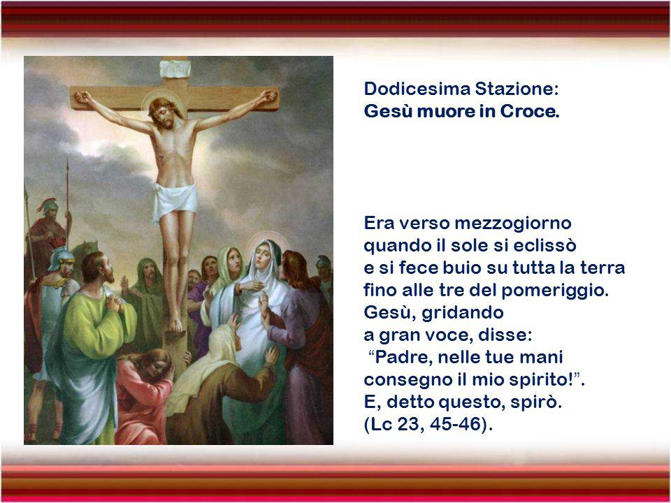 Undecima Stazione: Gesù è inchiodato alla Croce. E giunsero al luogo detto Golgota, che tradotto significa luogo del teschio. Gli offersero del vino c