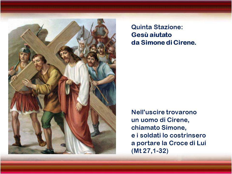 Quinta Stazione: Gesù aiutato da Simone di Cirene.