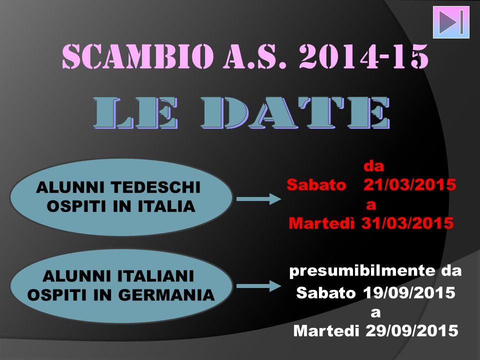 1 marzo 2015 per la classe 3 ° SOGGIORNO DEGLI ALUNNI TEDESCHI A VILLAFRANCA 2 II metà settembre 2015 per la classe 4 ° SOGGIORNO DEGLI ALUNNI ITALIANI A DINKELSBÜHL L'attività di scambio si articola in 2 fasi: