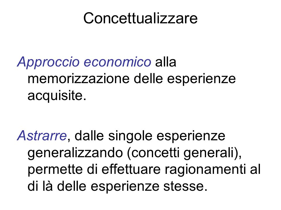 Concettualizzare Approccio economico alla memorizzazione delle esperienze acquisite.