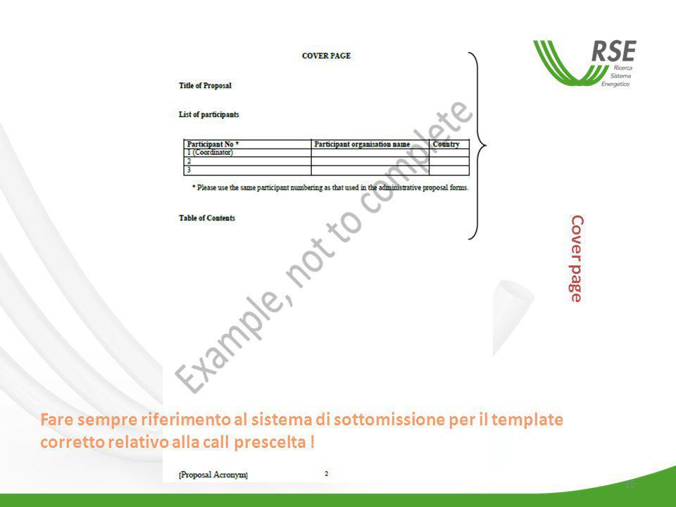 15 Cover page Fare sempre riferimento al sistema di sottomissione per il template corretto relativo alla call prescelta !