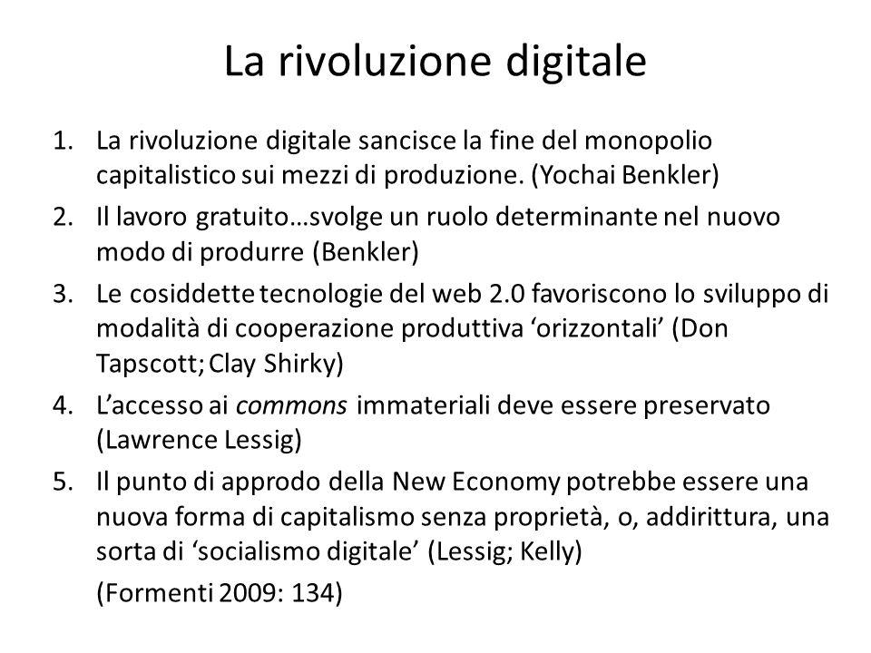 La rivoluzione digitale 1.La rivoluzione digitale sancisce la fine del monopolio capitalistico sui mezzi di produzione.