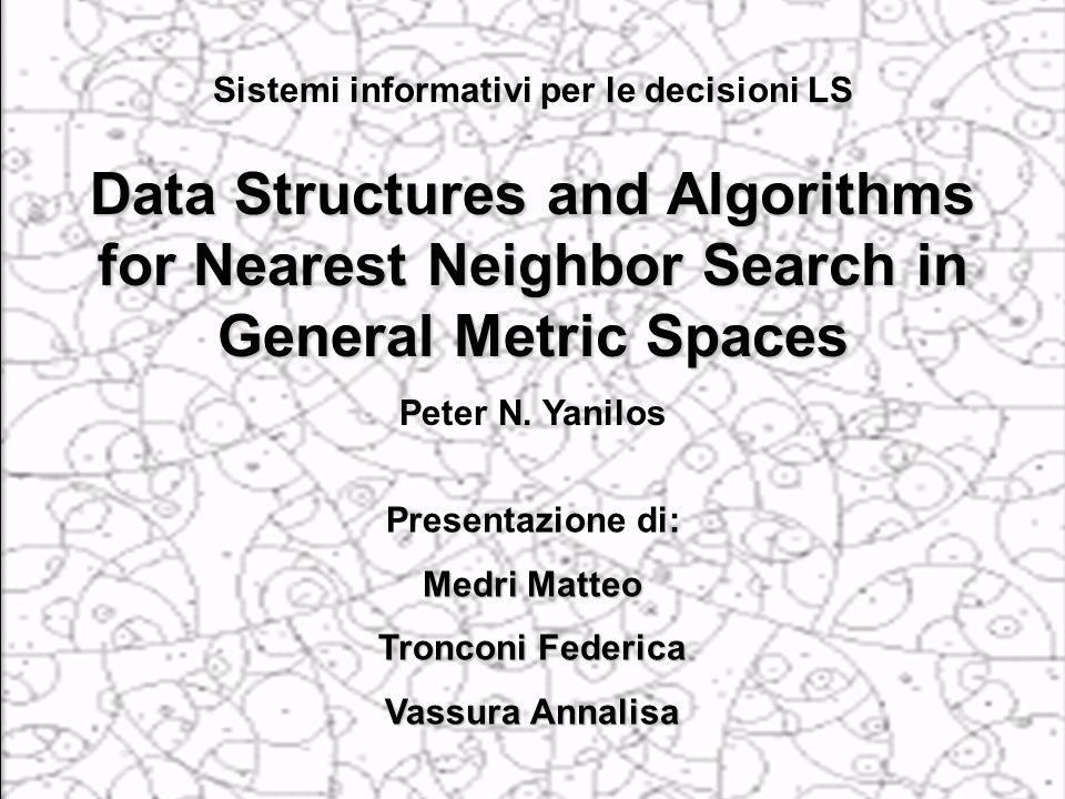 1 Data Structures and Algorithms for Nearest Neighbor Search in General Metric Spaces Peter N.