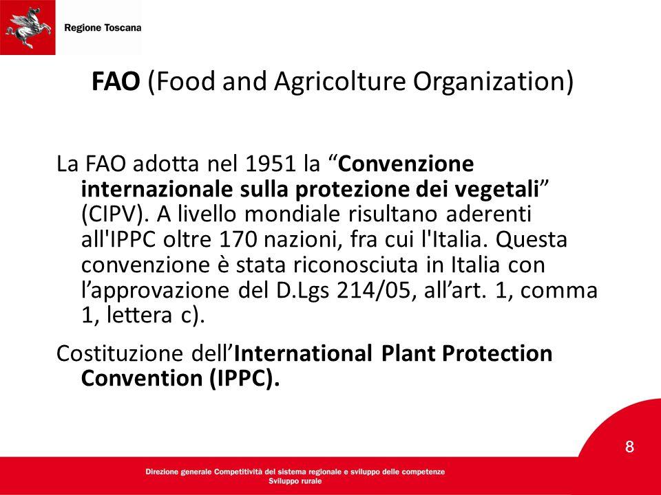 """FAO (Food and Agricolture Organization) La FAO adotta nel 1951 la """"Convenzione internazionale sulla protezione dei vegetali"""" (CIPV). A livello mondial"""