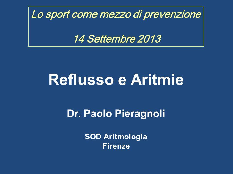 Reflusso e Aritmie Dr. Paolo Pieragnoli SOD Aritmologia Firenze
