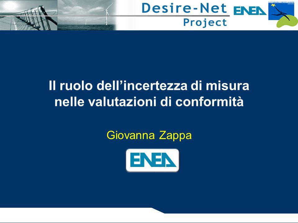 Il ruolo dell'incertezza di misura nelle valutazioni di conformità Giovanna Zappa